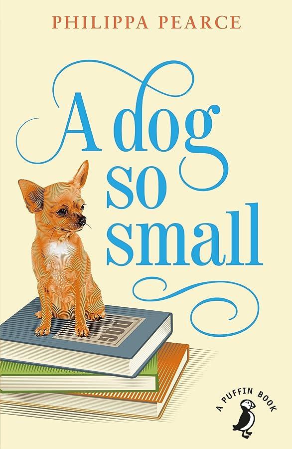 平日分析的な彼女自身A Dog So Small (A Puffin Book Book 10) (English Edition)