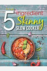 The Simple 5 Ingredient Skinny Slow Cooker Recipe Book: 5 Ingredients, Low Calorie, No Fuss Kindle Edition