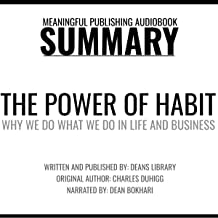 Summary: The Power of Habit: Why We Do What We Do in Life and Business by Charles Duhigg