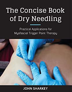 The Concise Book of Dry Needling: A Practitioner's Guide to Myofascial Trigger Point Applications (English Edition)