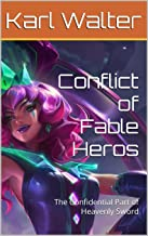 Conflict of Fable Heros: The Confidential Part of Heavenly Sword (German Edition)