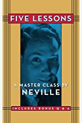 Five Lessons: A Master Class by Neville Kindle Edition