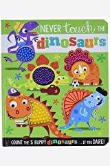 Never Touch the Dinosaurs Board book