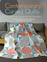 Contemporary Curved Quilts: Curved Piecing Using the Quick Curve Ruler(R) (Landauer) 8 Curvy Projects for Quilts, Wallhangings, Pillows, and Runners, Plus Step-by-Step Instructions for Your QCR