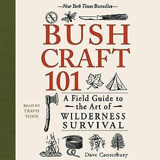 Bushcraft 101: A Field Guide to the Art of Wilderness Survival: Bushcraft Series