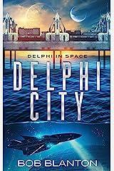 Delphi City (Delphi in Space Book 2) Kindle Edition