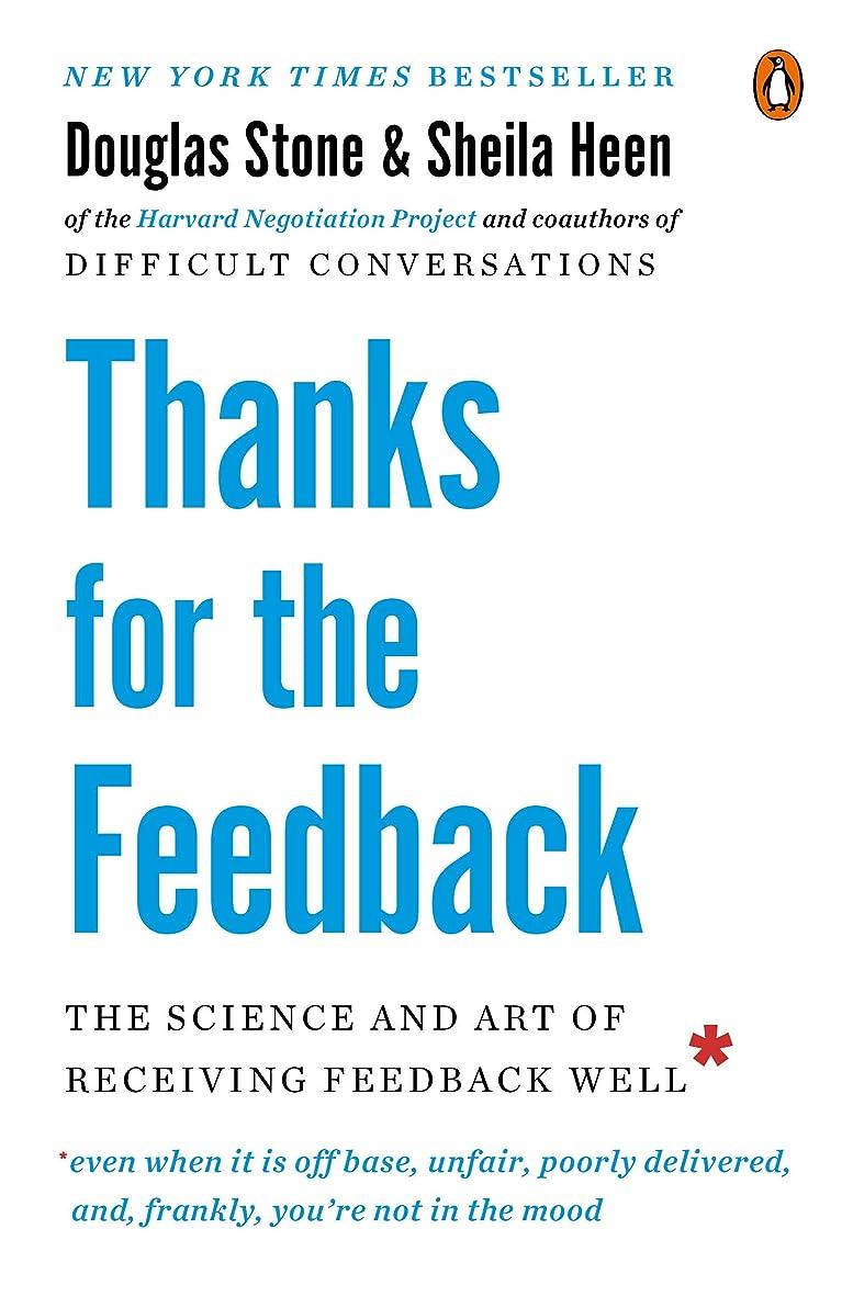 再生可能してはいけないアトムThanks for the Feedback: The Science and Art of Receiving Feedback Well (English Edition)