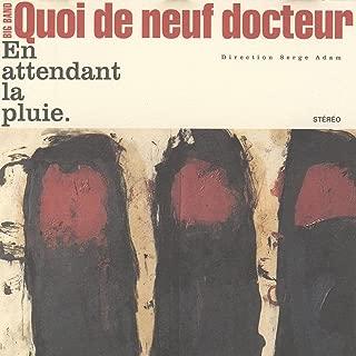 En attendant la pluie / Big Band Quoi de neuf docteur