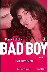 Bad boy 4. Mai e per sempre (Italian Edition) Versión Kindle