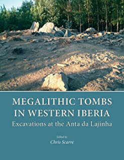 Megalithic Tombs in Western Iberia: Excavations at the Anta da Lajinha