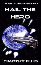 Hail the Hero (The Hunter Legacy Book 5)