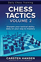 Chess Tactics - Volume 2: Sharpen your tactical ability daily on your way to mastery (Daily Chess Training) (English Edition) eBook Kindle
