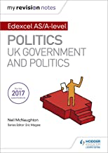 My Revision Notes: Edexcel AS/A-level Politics: UK Government and Politics
