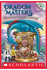 Future of the Time Dragon: A Branches Book (Dragon Masters #15) Kindle Edition