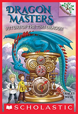 Future of the Time Dragon: A Branches Book (Dragon Masters #15) (English Edition)