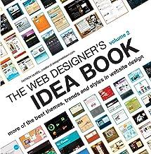 Web Designers Idea Book Vol 2: The Latest Themes, Trends and Styles in Website Design (Web Designer's Idea Book: The Latest Themes, Trends & Styles in Website Design)