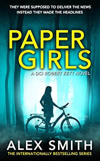 Paper Girls: An Unputdownable British Crime Thriller (DCI Kett Crime Thrillers Book 1)