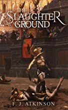 The Slaughter Ground  (Historical Fiction Action Adventure, set in Rome and Dark Age Britannia) (The Dominic Chronicles)