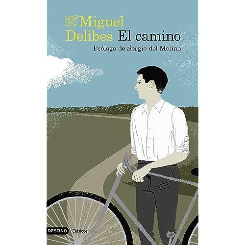 El camino: Prólogo de Sergio del Molino eBook: Delibes, Miguel ...