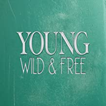 Young, Wild & Free - Single [Explicit]
