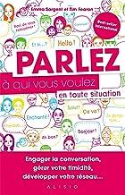 Parlez à qui vous voulez en toute situation (French Edition)