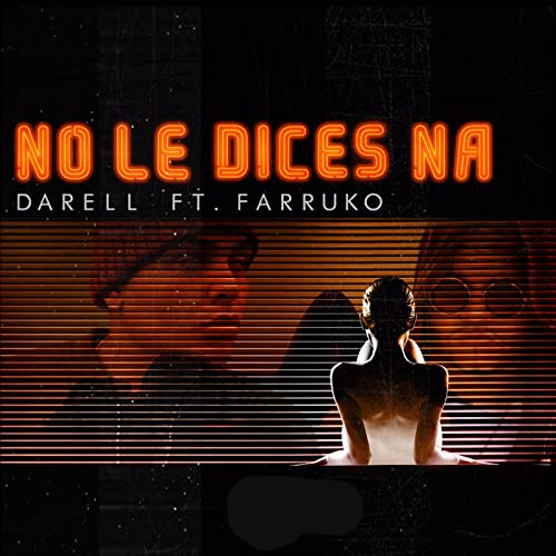 No le Dices Na (Remix) [feat. Farruko] [Explicit]