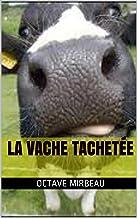 la vache tachetée (French Edition)