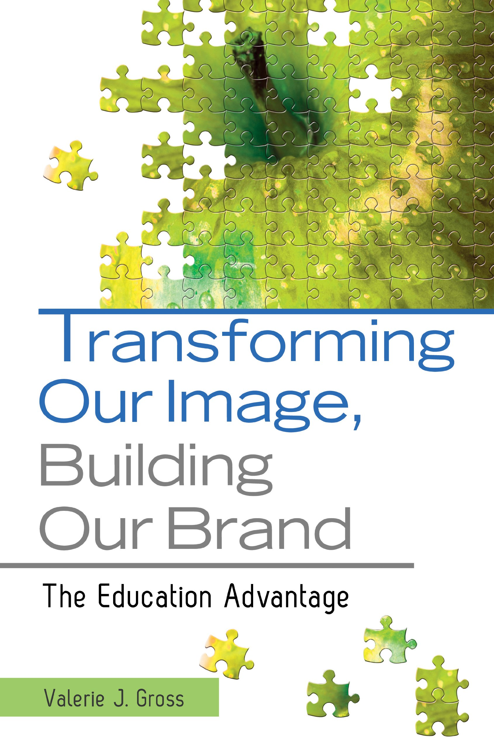 Image OfTransforming Our Image, Building Our Brand: The Education Advantage (English Edition)