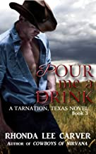 Pour me a Drink (Tarnation, Texas Book 3)