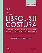 EL GRAN LIBRO DE LA COSTURA NUEVA EDICION: Utensilios, Tejid