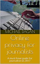Online privacy for journalists: A must-have guide for journalism in 2017