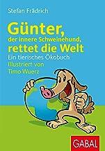 Günter, der innere Schweinehund, rettet die Welt: Ein tierisches Ökobuch (Dein Leben) (German Edition)