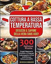 Cottura a Bassa Temperatura: Degusta il Sapore della Vera Sous Vide! Scopri l'Approccio Infallibile a 3 Step per Padronegg...