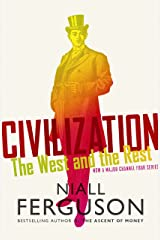 Civilization: The West and the Rest Kindle Edition