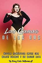 Las ganas de los dos: Novela romántica entre una mujer grande y un macho alfa (Spanish Edition)