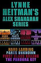Lynne Heitman's Alex Shanahan Series: Hard Landing, Parts Unknown, First Class Killing, The Pandora Key