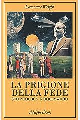 La prigione della fede: Scientology a Hollywood (La collana dei casi Vol. 111) (Italian Edition) Kindle Edition