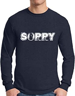Awkward Styles Men's Sorry Funny Long Sleeve T Shirt Tops White Sorry Quote