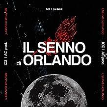 Il Senno Di Orlando [Explicit]