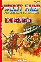 Wyatt Earp 199 – Western: Kopfgeldjäger (German Edition)