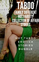 Taboo Family Different Hot Variety Collection of Affair Stories: Hot Taboo Erotica Stories Bundle