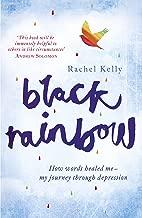 Black Rainbow: How words healed me: my journey through depression