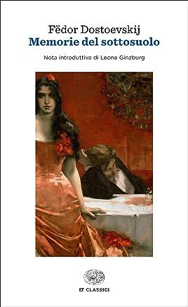 Memorie del sottosuolo (Einaudi): Nota introduttiva di Leone Ginzburg (Einaudi tascabili. Classici)