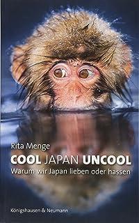 Cool Japan Uncool: Warum wir Japan lieben oder hassen
