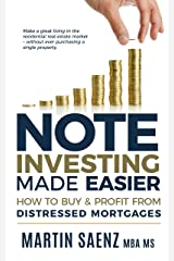 Note Investing Made Easier: How To Buy And Profit From Distressed Mortgages Kindle Edition