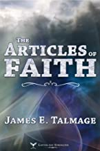 The Articles of Faith (Annotated - LDS) (James Talmage collection Book 1)