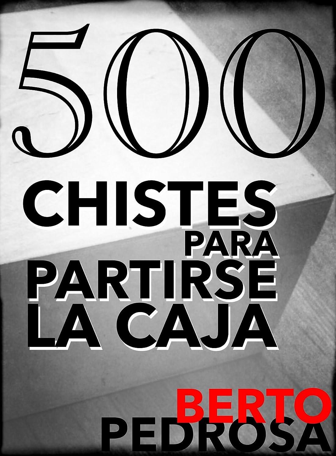 スポーツ地下鉄サスティーン500 Chistes para partirse la caja (Spanish Edition)