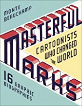 Masterful Marks: Cartoonists Who Changed the World (English Edition)