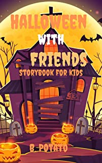 Halloween With Friends Storybook For Kids: Story Book for Kids Age 2-7, Boys or Girls, kids, and Preschool Prep, Kindergarten,1st Grade Activity Learning