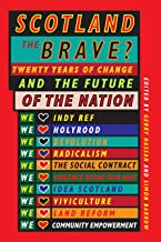 Scotland the Brave?: Twenty Years of Change and the Future of the Nation